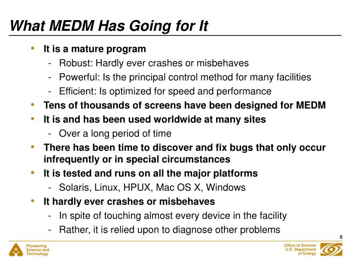What MEDM Has Going for It
