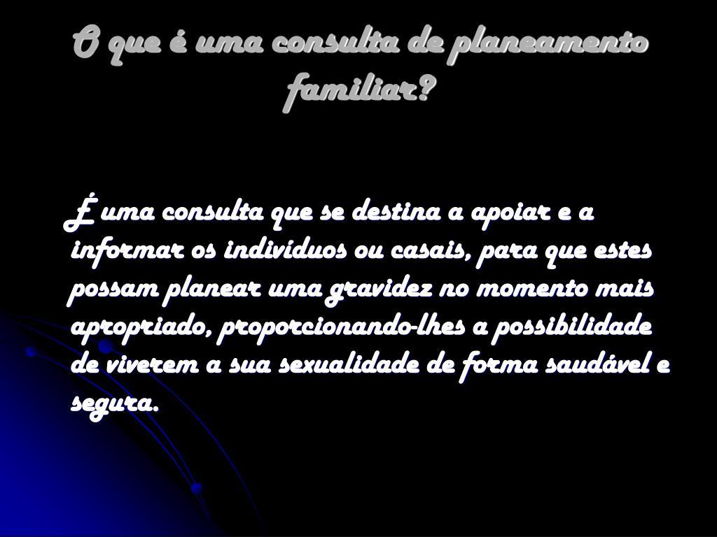 O que é uma consulta de planeamento familiar?