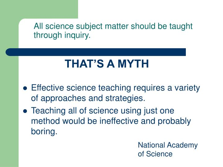All science subject matter should be taught
