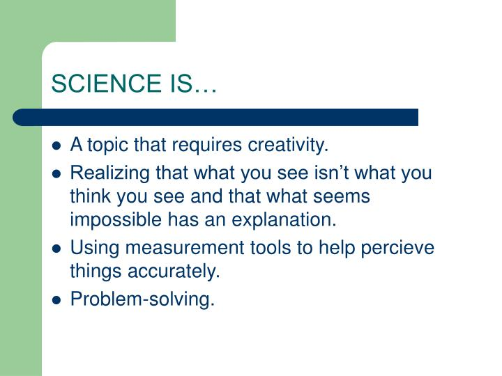 SCIENCE IS…