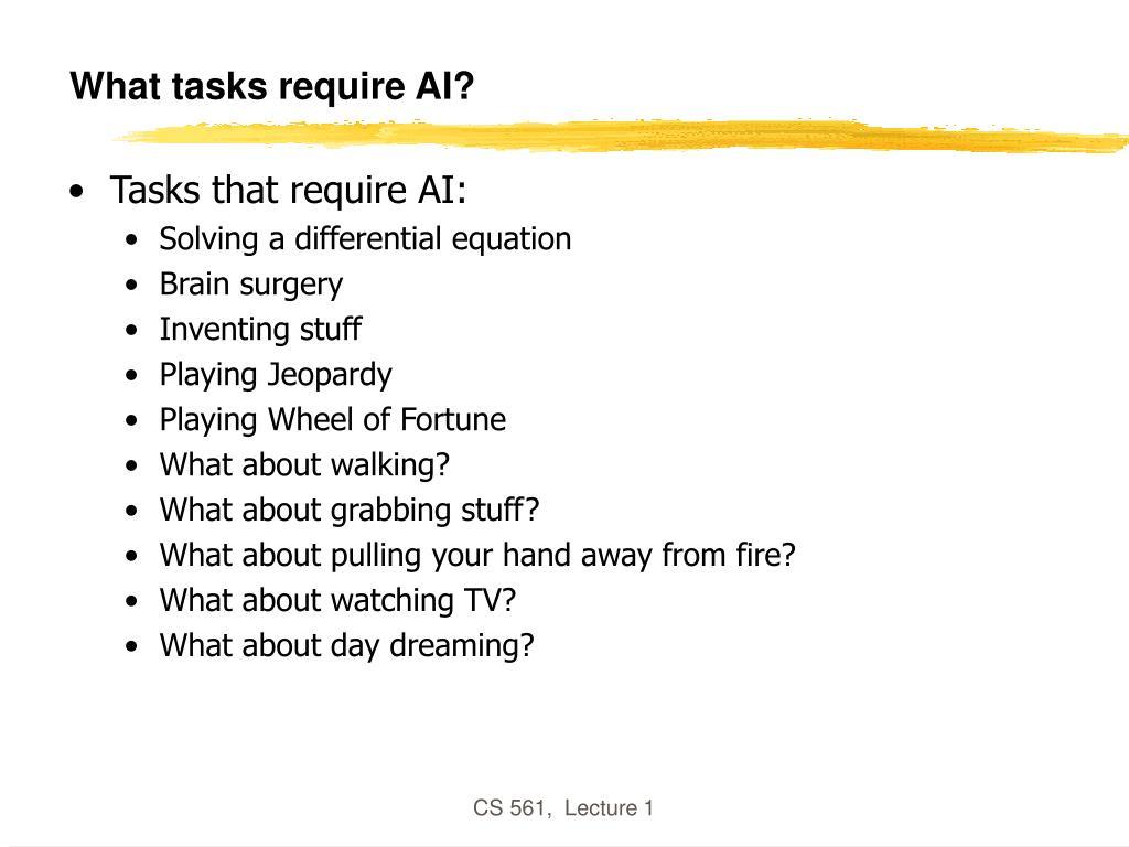 What tasks require AI?