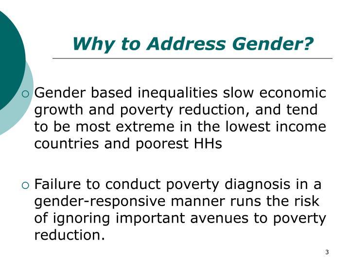 Why to Address Gender?