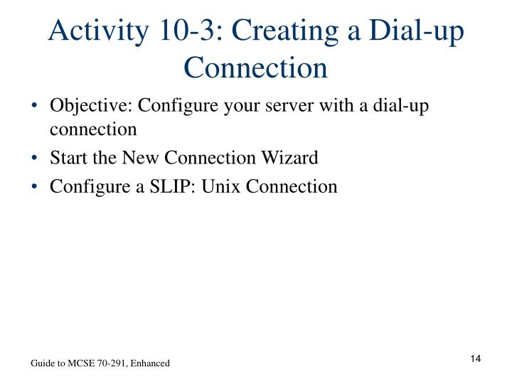 Activity 10-3: Creating a Dial-up Connection