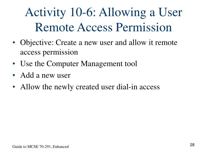 Activity 10-6: Allowing a User Remote Access Permission