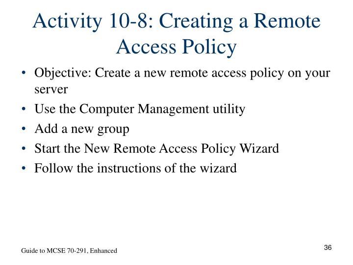 Activity 10-8: Creating a Remote Access Policy