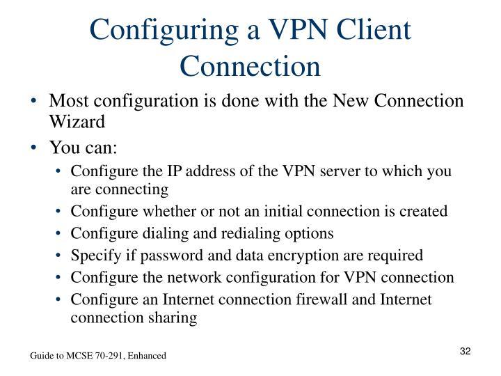 Configuring a VPN Client Connection