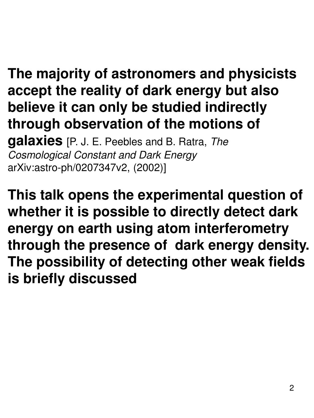 The majority of astronomers and physicists