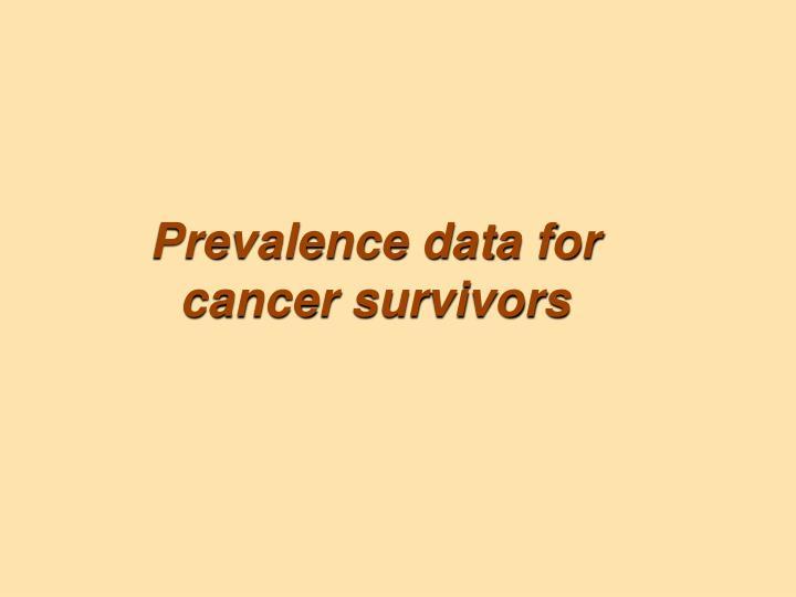 Prevalence data for cancer survivors