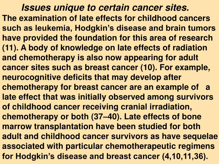 Issues unique to certain cancer sites.