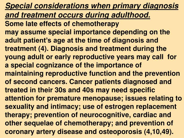 Special considerations when primary diagnosis and treatment occurs during adulthood.