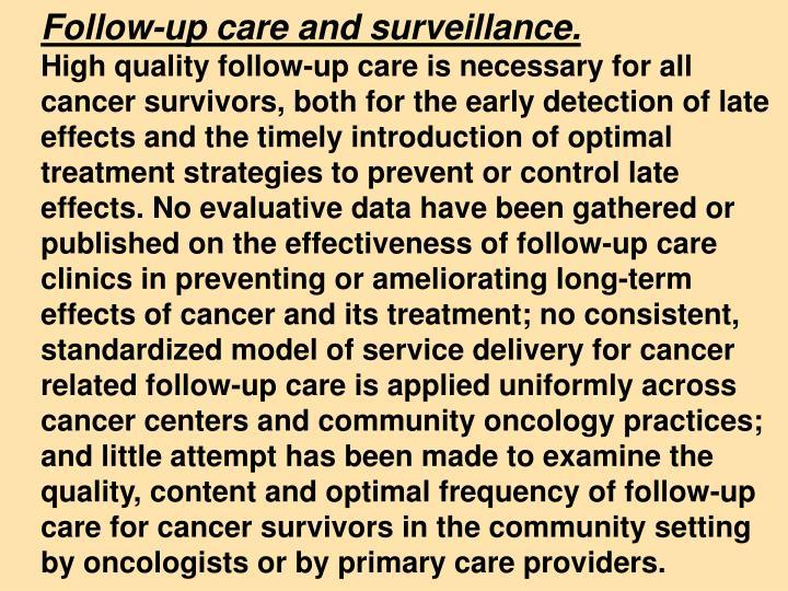 Follow-up care and surveillance.