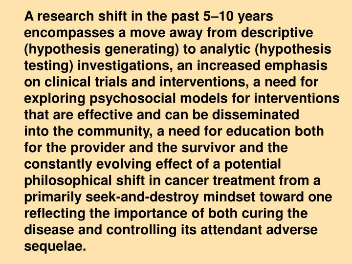 A research shift in the past 5–10 years encompasses a move away from descriptive (hypothesis generating) to analytic (hypothesis