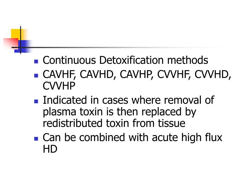 Continuous Detoxification methods