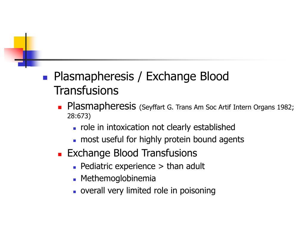 Plasmapheresis / Exchange Blood Transfusions