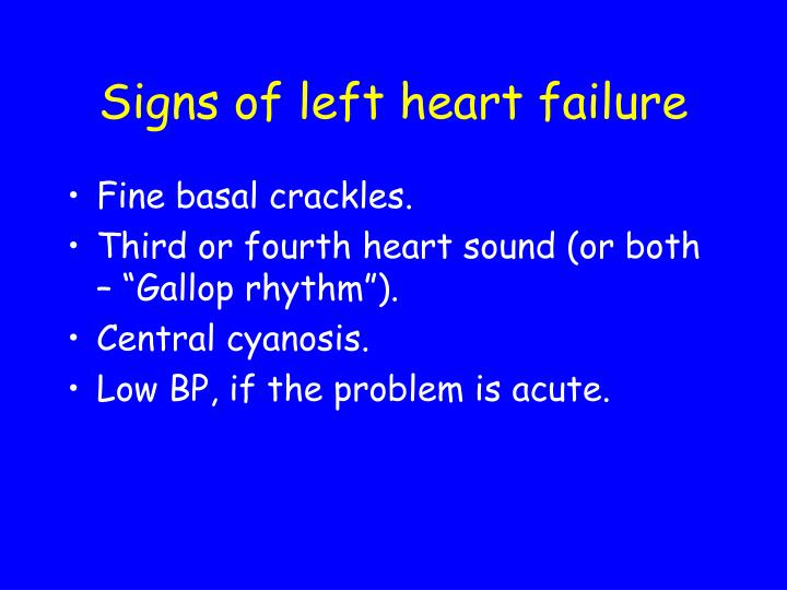 Signs of left heart failure