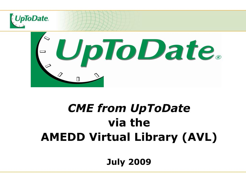 cme from uptodate via the amedd virtual library avl july 2009
