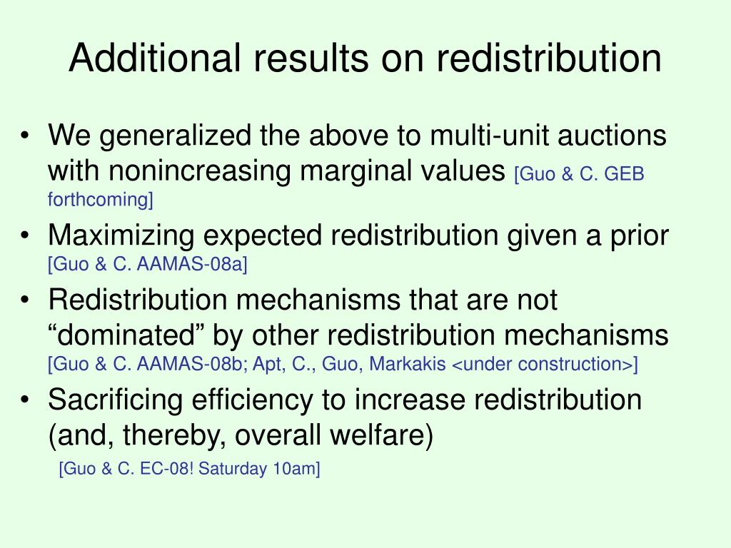 Additional results on redistribution