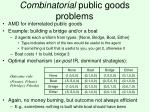 combinatorial public goods problems