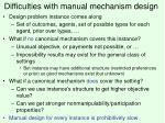 difficulties with manual mechanism design