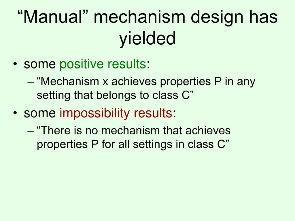 """Manual"" mechanism design has yielded"