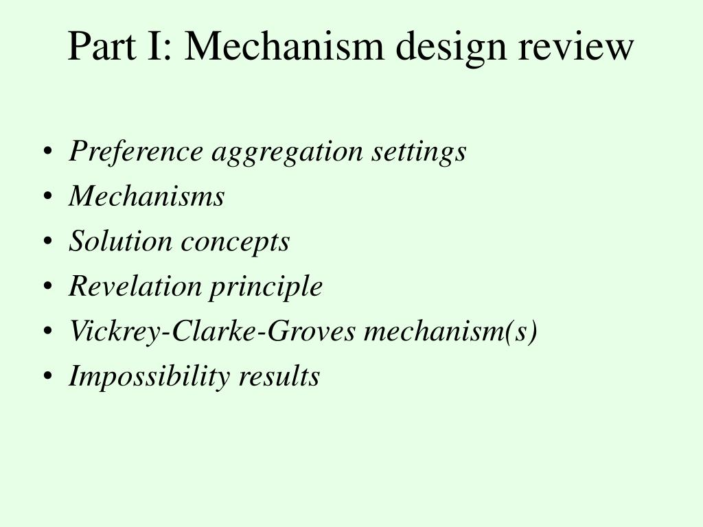 Part I: Mechanism design review