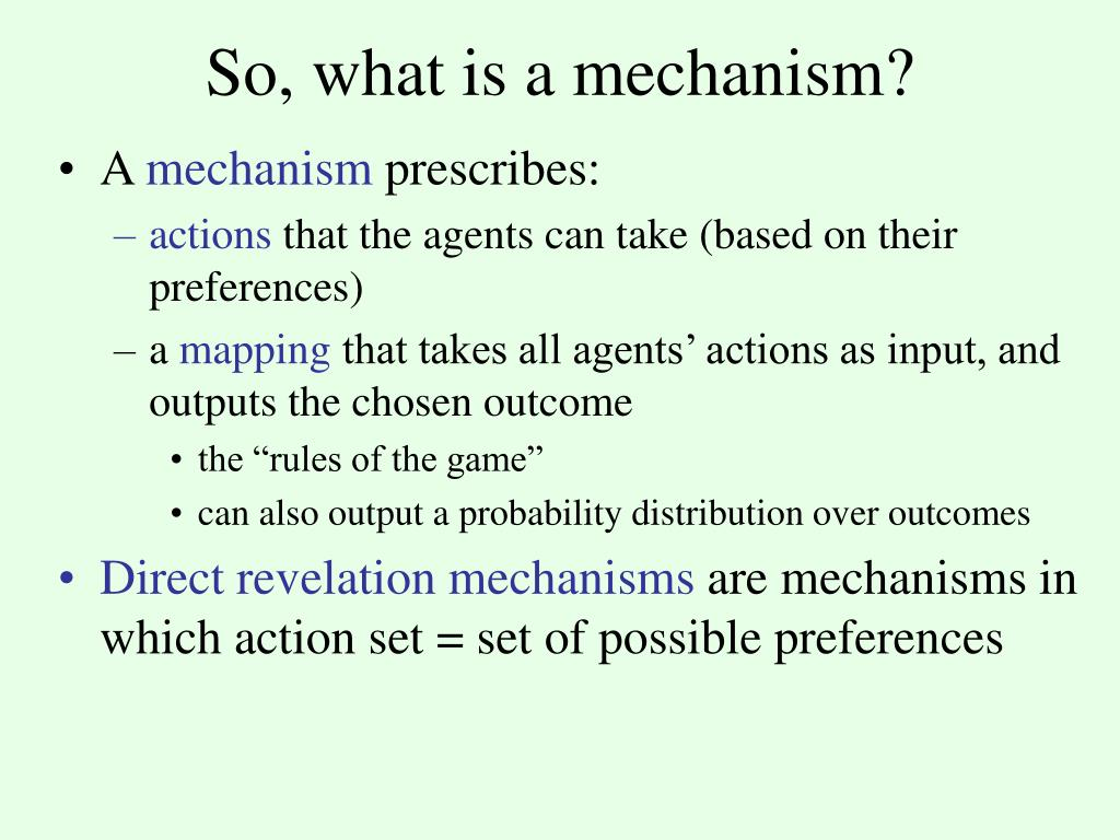 So, what is a mechanism?