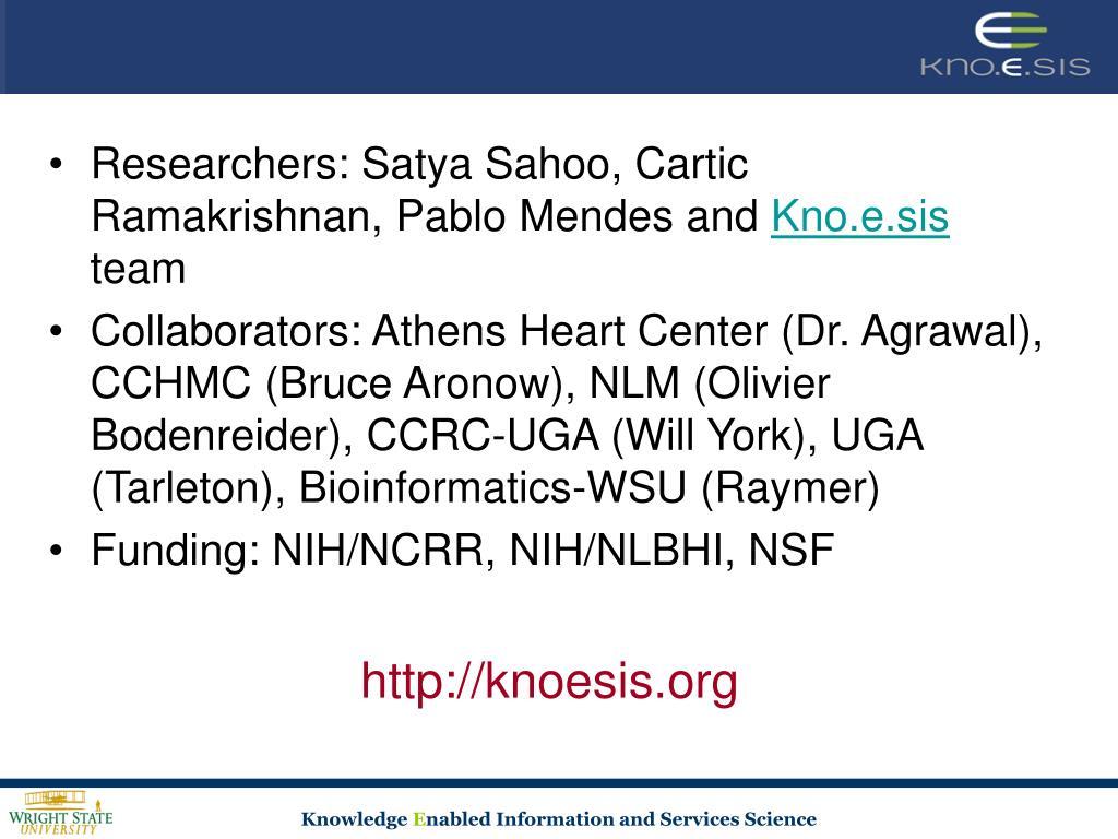 Researchers: Satya Sahoo, Cartic Ramakrishnan, Pablo Mendes and