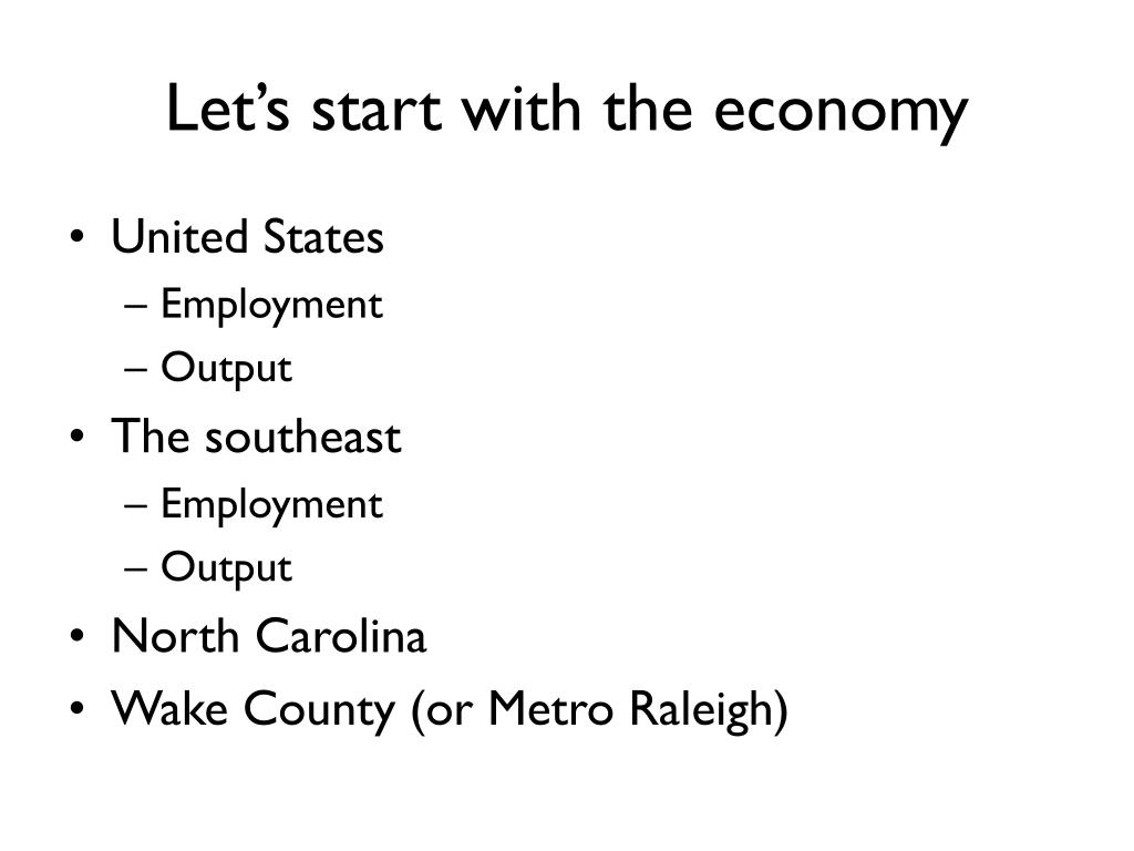 Let's start with the economy