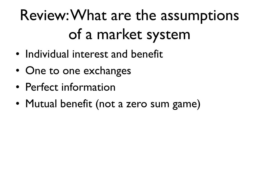 Review: What are the assumptions of a market system