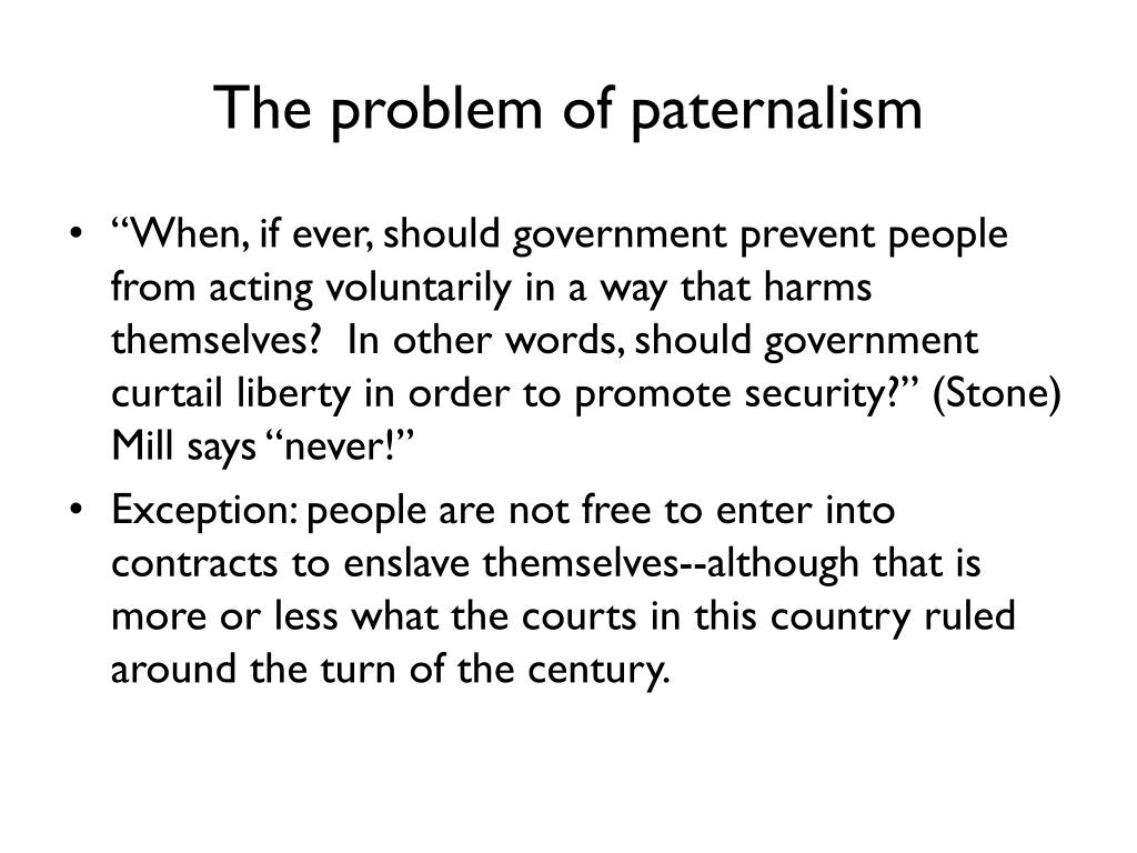The problem of paternalism