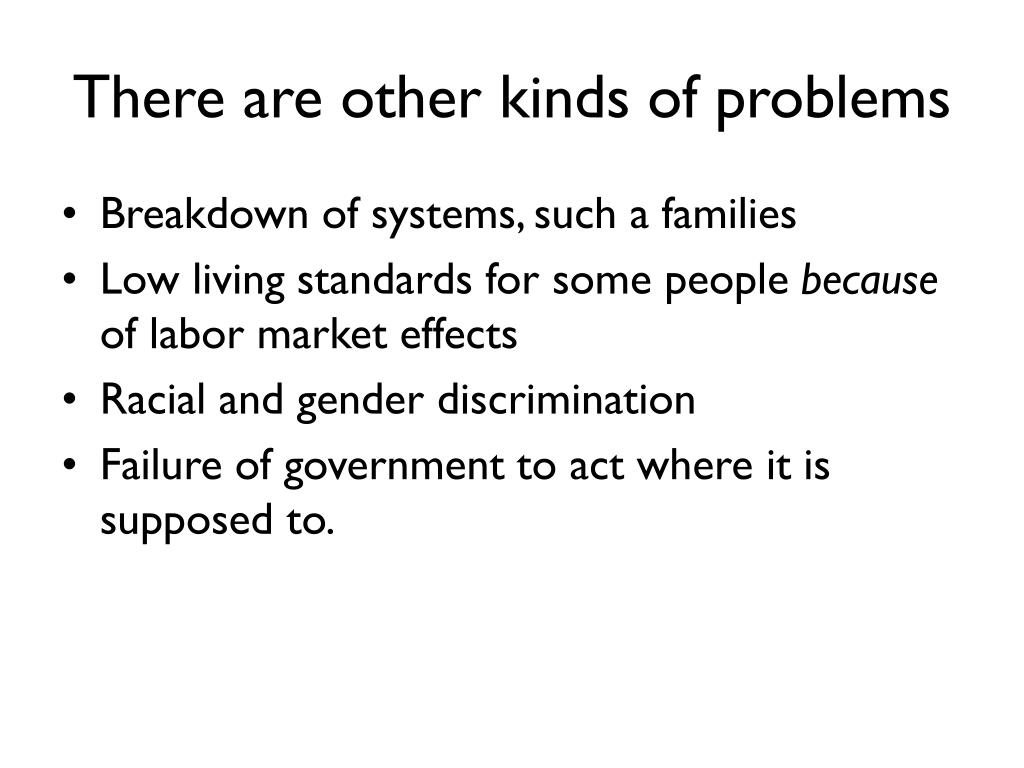 There are other kinds of problems