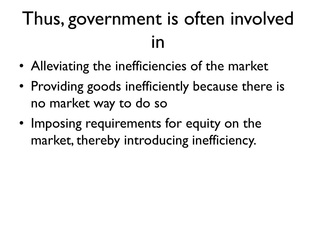 Thus, government is often involved in