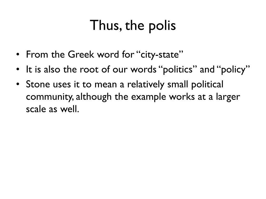 Thus, the polis