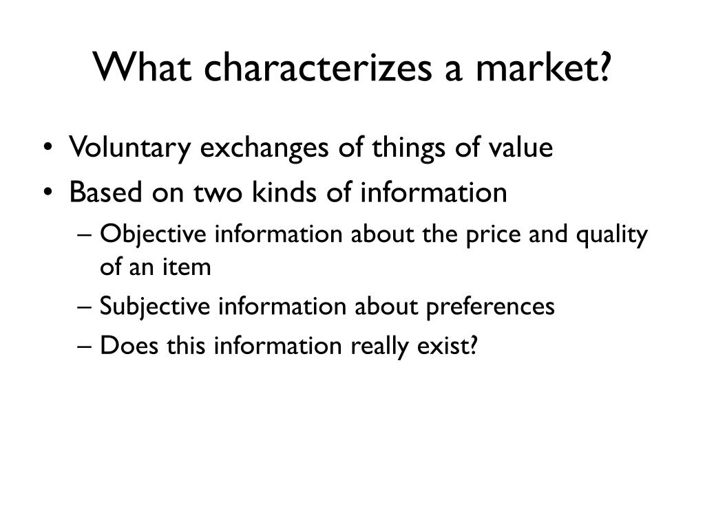 What characterizes a market?
