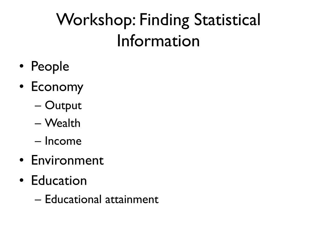 Workshop: Finding Statistical Information