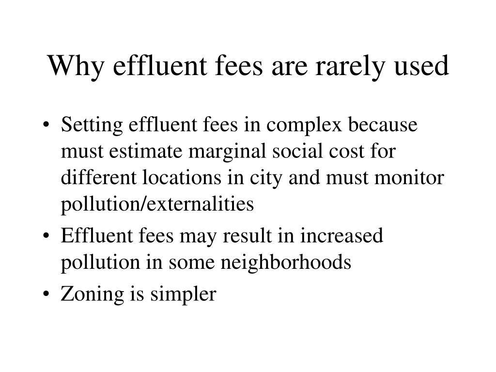 Why effluent fees are rarely used