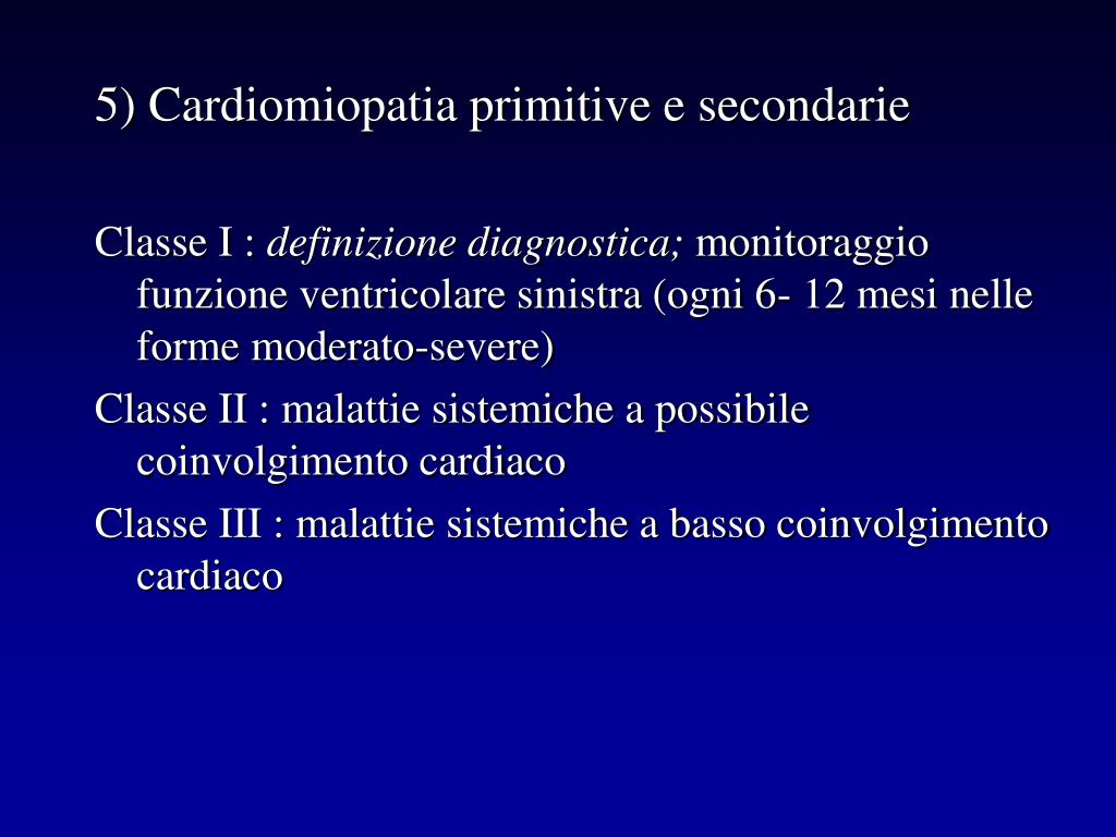 5) Cardiomiopatia primitive e secondarie