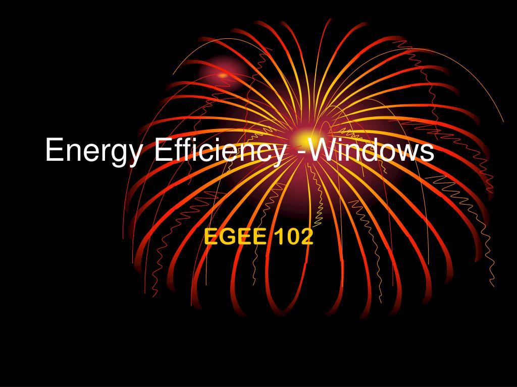 Energy Efficiency -Windows