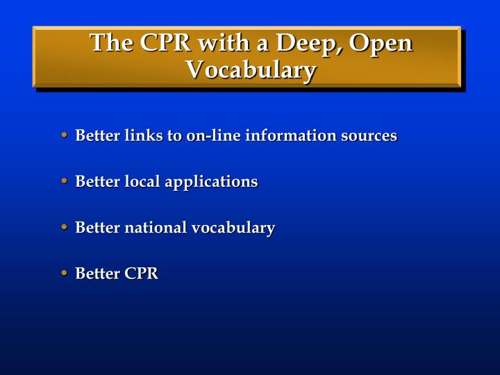 The CPR with a Deep, Open Vocabulary