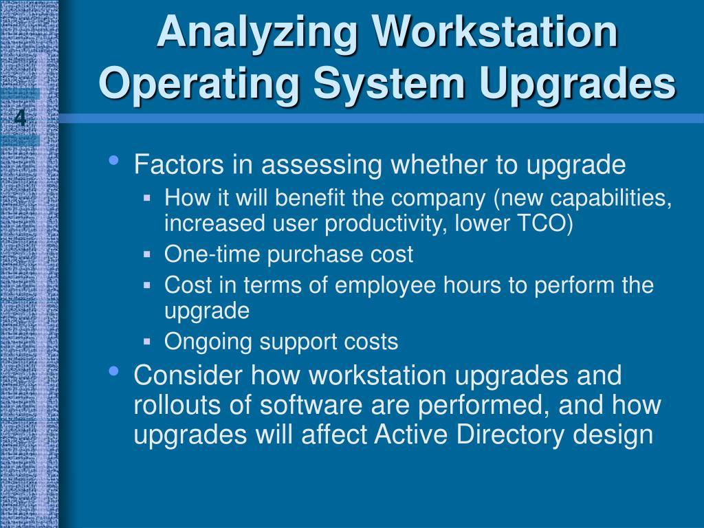 Analyzing Workstation Operating System Upgrades
