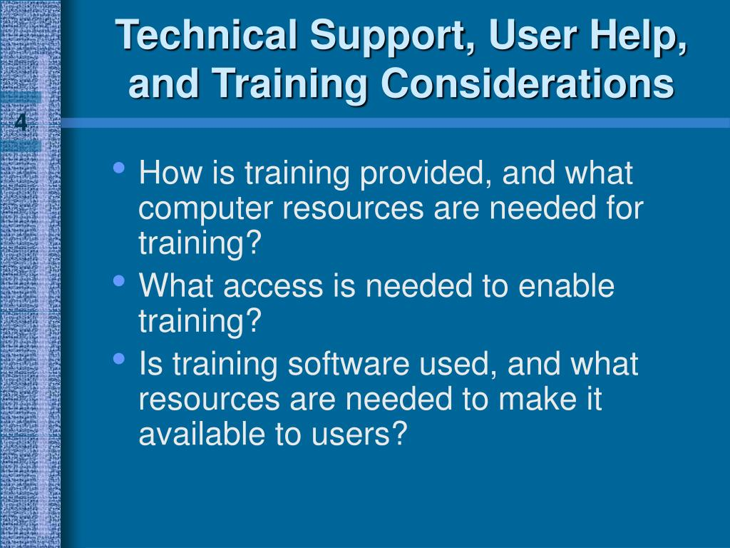 Technical Support, User Help, and Training Considerations