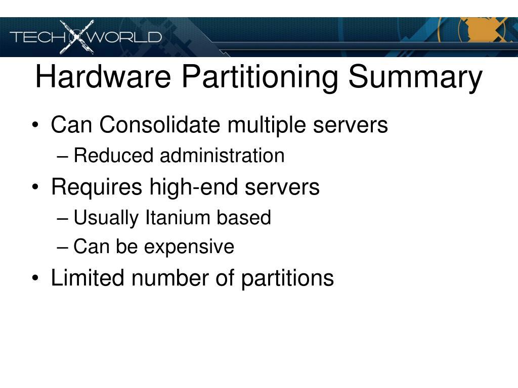 Hardware Partitioning Summary