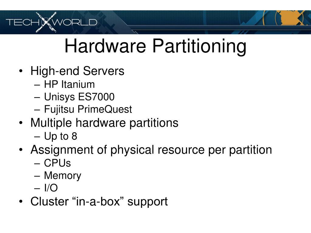 Hardware Partitioning