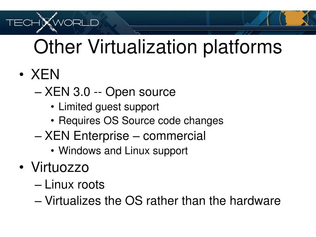 Other Virtualization platforms