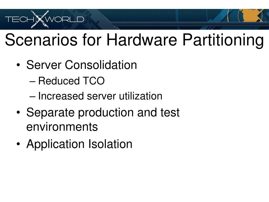 Scenarios for Hardware Partitioning