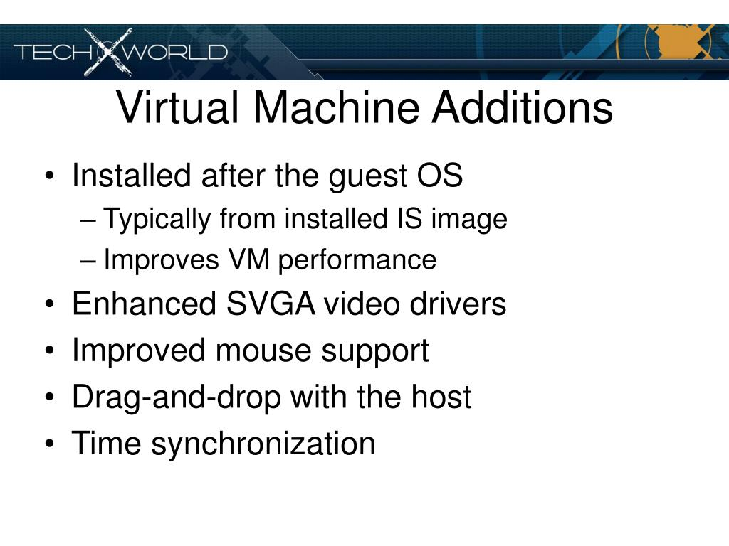 Virtual Machine Additions