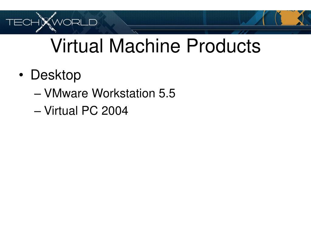 Virtual Machine Products
