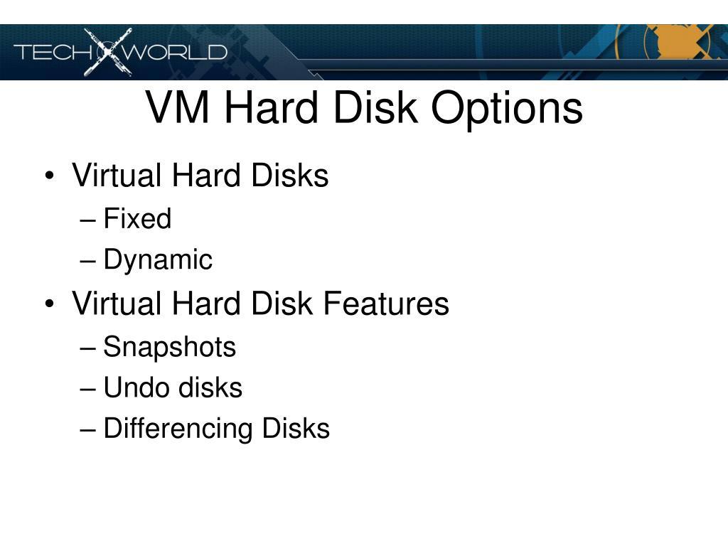 VM Hard Disk Options