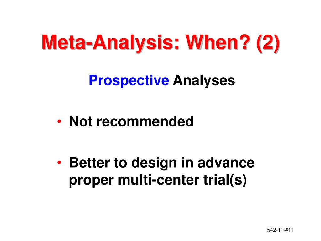 Meta-Analysis: When? (2)