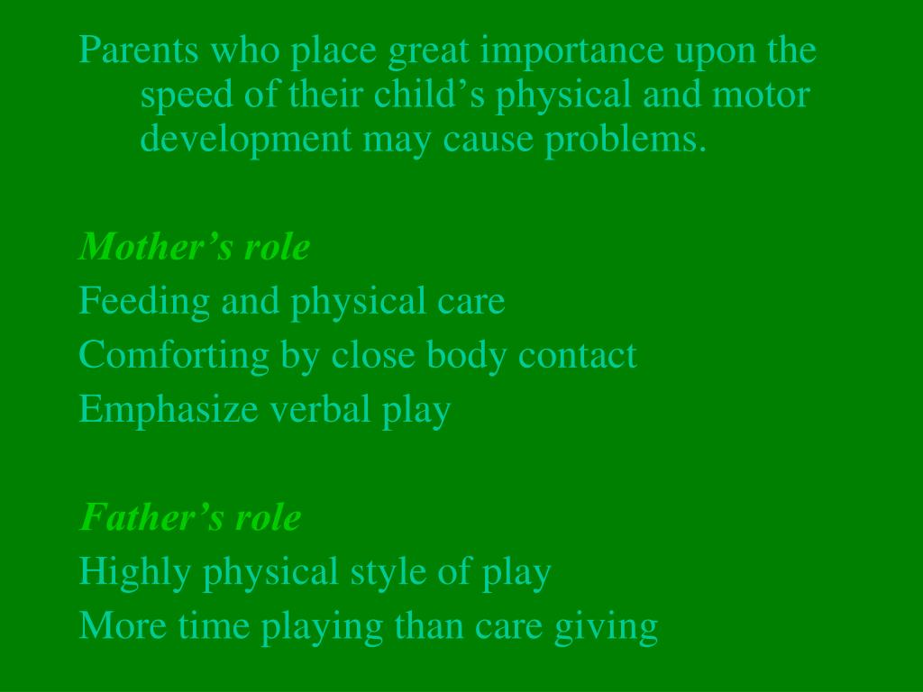 Parents who place great importance upon the speed of their child's physical and motor development may cause problems.